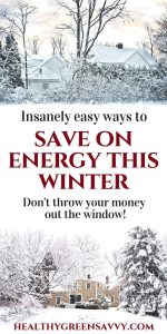 Easy energy saving tips: Simple, inexpensive things you can do to save energy – by not wasting heat – in your house RIGHT NOW. Click to find out how easy it is to conserve energy and stop throwing your money away! #greenliving #ecofriendly #energyefficiency #homeheating #saveenergy