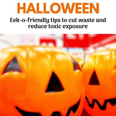 Have a healthy Halloween with these top tips from eco-experts. Skip the toxic chemicals and cut waste with savvy ideas from great green bloggers. Click to read more or pin to save for later. #Halloween #Halloweenideas #health #healthytreats #nontoxic #ecofriendly #greenliving