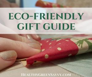 Eco friendly gifts for everyone on your list! Check out these savvy suggestions for some great green gifts! Click to read more or pin to save for later! #ecofriendly #holidayideas