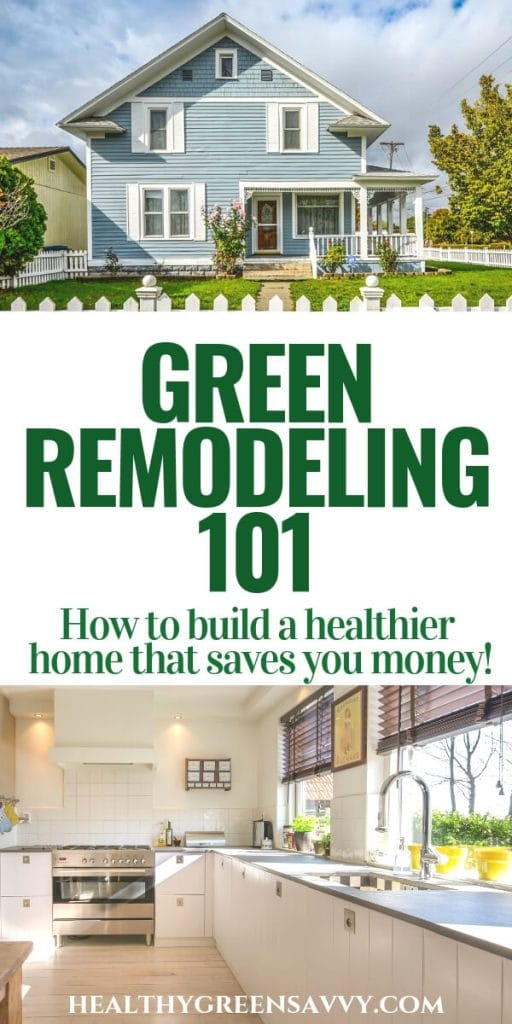 green remodeling -- pin with image of a kitchen and a house exterior