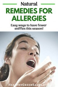 Natural remedies for allergies -- pin with photo of woman about to sneeze