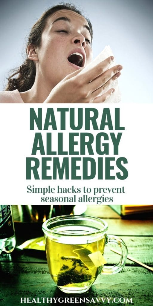 Natural remedies for allergies -- pin with photos of green tea and woman about to sneeze