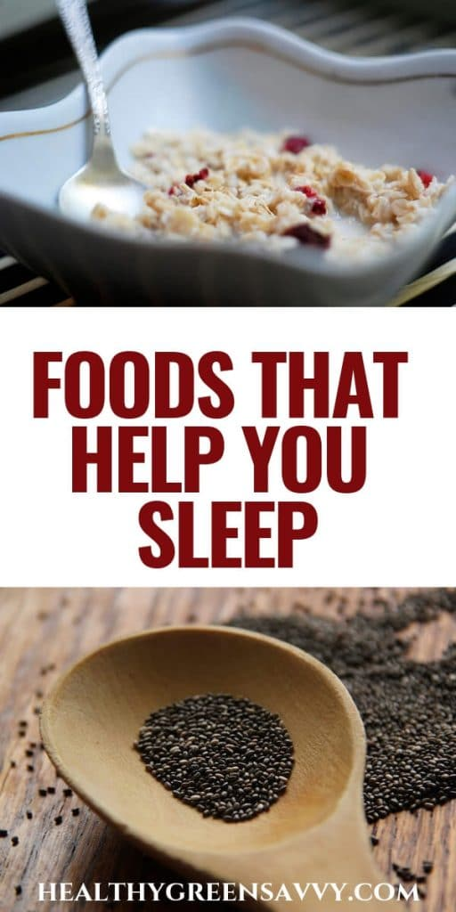 Foods That Help You Sleep -- pin with photos of bowl of oatmeal and chia seeds with title text