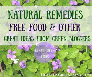 great green finds: natural remedies, free food