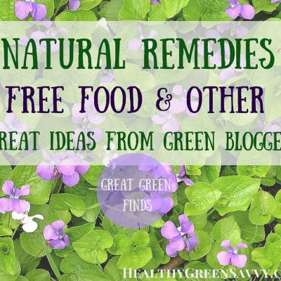 Great green finds: Natural remedies, free food, and so many other terrific ideas from my favorite green bloggers. Click to read or pin to save for later.