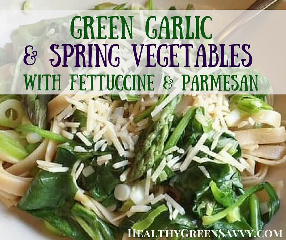Spring Garlic, Asparagus, and Spinach with Fettuccine & Parmesan