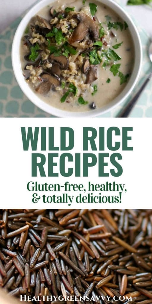 Wild rice recipes -- Pin with photos of bowl of wild rice mushroom soup and loose uncooked wild rice with tite text