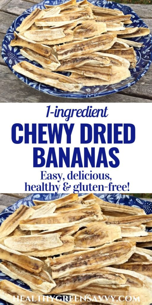 "Dehydrating bananas into dried bananas ""candy"" -- pin with photo of dried bananas on plate with text overlay"