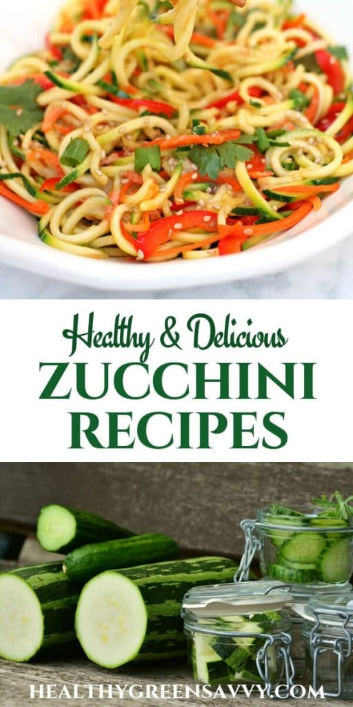 healthy zucchini recipes -- pin showing bowl of zoodles and cut zucchini