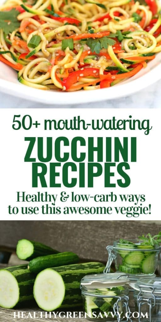 healthy zucchini recipes -- pin with photos of bowl of zoodles and cut zucchini