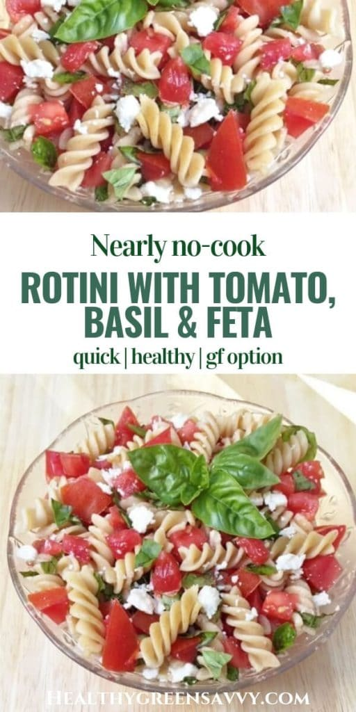 Easy Healthy Pasta Recipe -- pin with photos of bowl with rotini, tomatoes, basil and feta