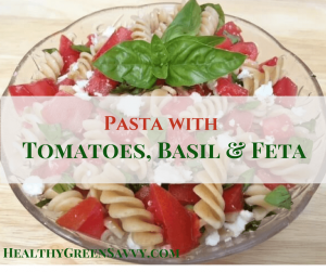healthy pasta recipe -- cover photo of pasta with basil and tomatoes with title text overlay