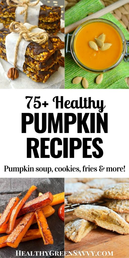 pin with title text and photos of healthy pumpkin recipes: granola bars, soup, fries, and cookies