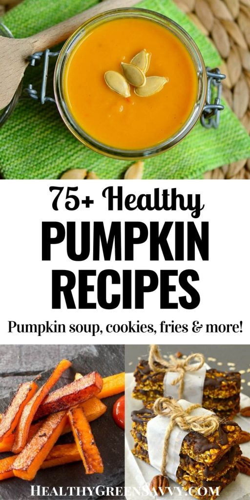 pin with title text and photos of healthy pumpkin recipes: soup, fries, and granola bars