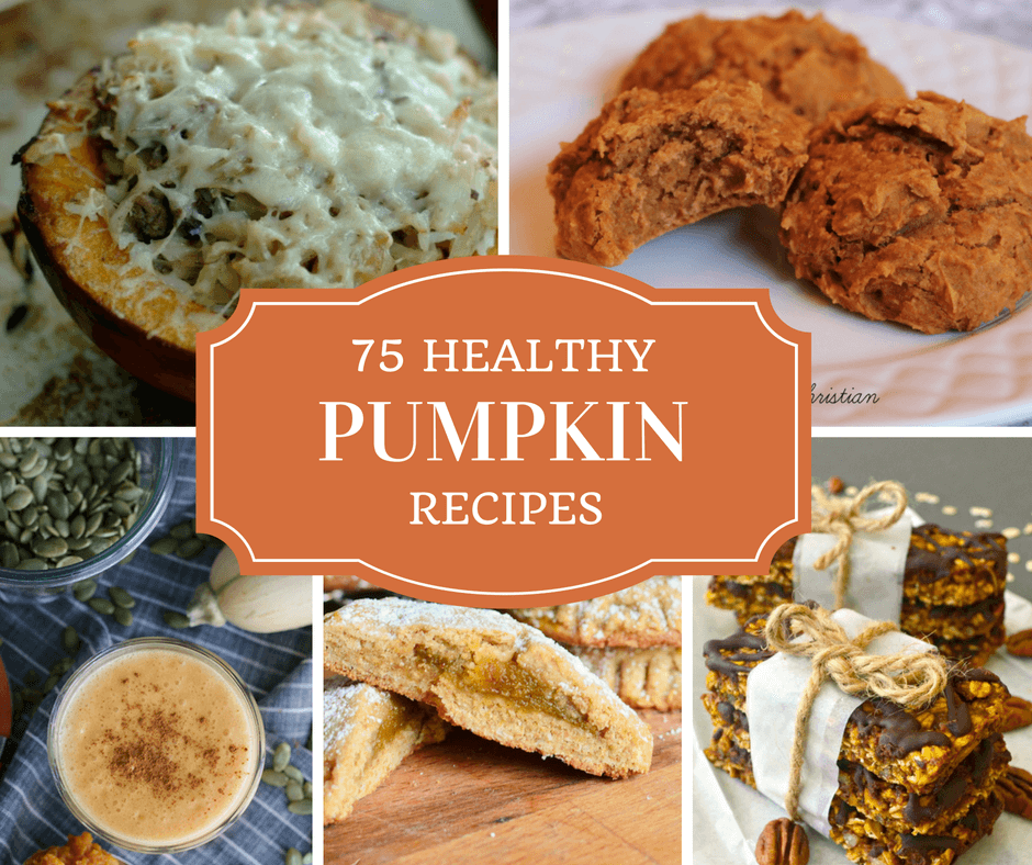 Healthy Pumpkin Recipes ~ 75 Ways to Celebrate Fall!