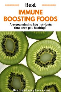 Immune boosting foods -- pin with photo of kiwi slices and title text