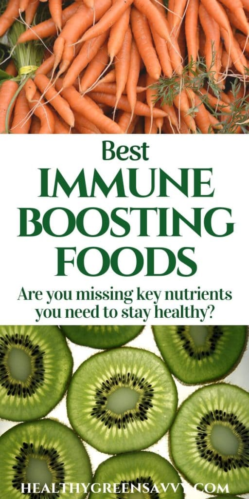 Immune boosting foods --pin with photos of carrot bunches and sliced kiwis