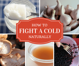 How to fight a cold -- cover collage with photos of coconut oil, garlic, mushrooms, apple cider vinegar, and elderberries