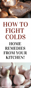 How to fight a cold using natural remedies in your kitchen ~ If you feel a cold coming on, grab one of these easy natural remedies and fight back! #naturalremedies #foodasmedicine #naturalhealing #immuneboosters #herbalremedies