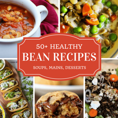 50+ Healthy & Delicious Bean Recipes