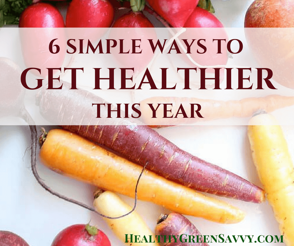 6 Simple Ways to Live Healthier this Year