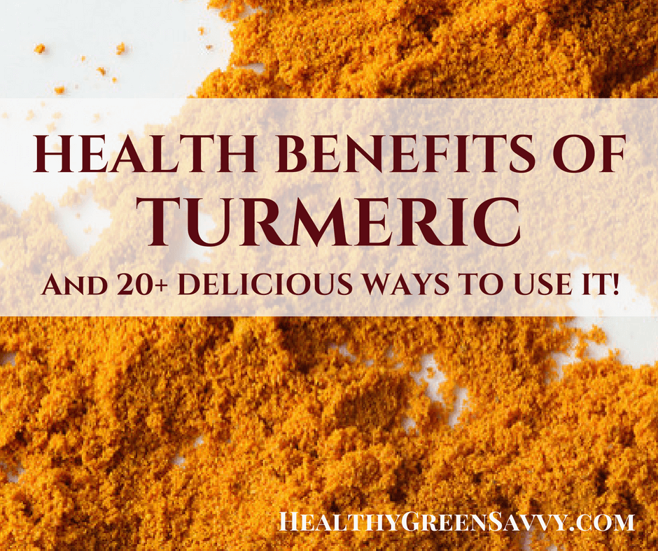 Health Benefits of Turmeric & 20+ Recipes!