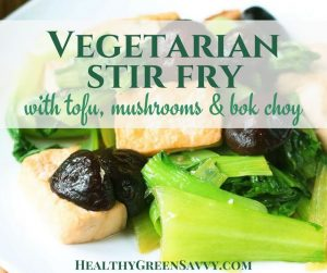 Vegetarian stir fry with tofu, mushrooms and bok choy is a quick and delicious dinner. #meatlessmeal #healthystirfryrecipe #vegetarianrecipe