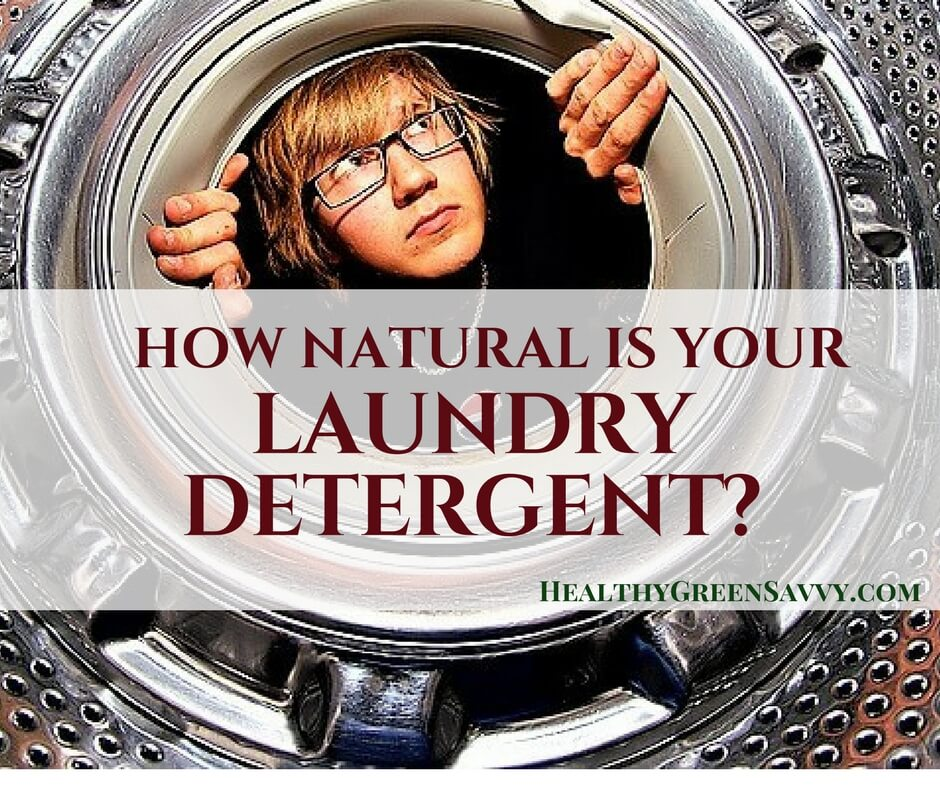 Natural Laundry Detergent ~ Don't Get Greenwashed!