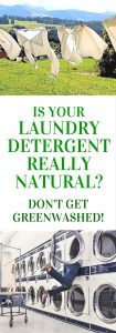 "Natural laundry detergent: Your laundry detergent may contain harmful chemicals, even if it's a ""natural"" brand! Find out what you need to know to avoid getting greenwashed! Click to read or pin to save for later. 