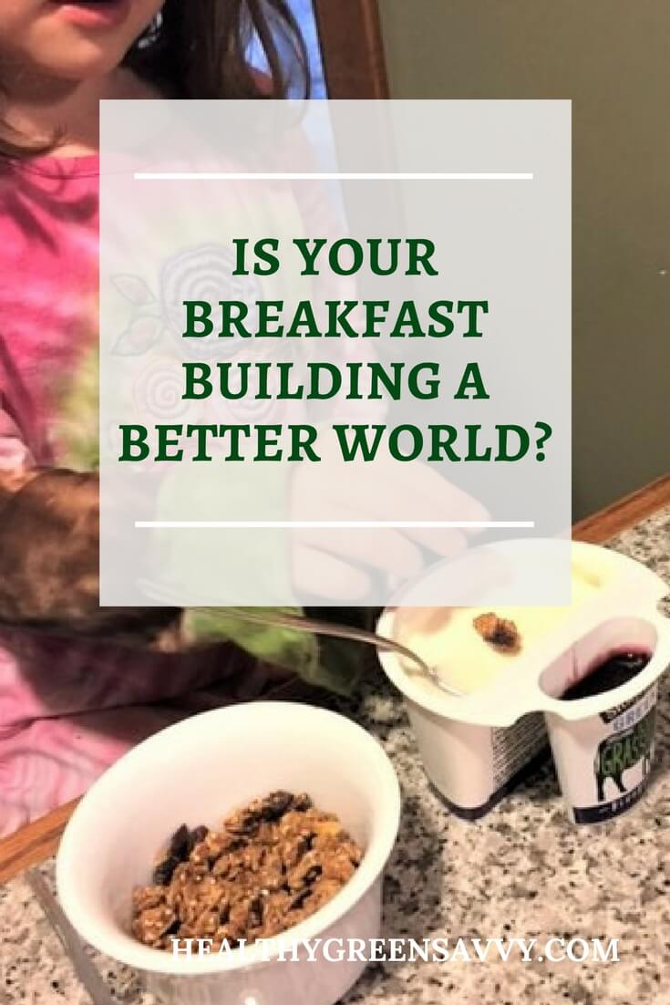 Is Your Breakfast Building a Better World?