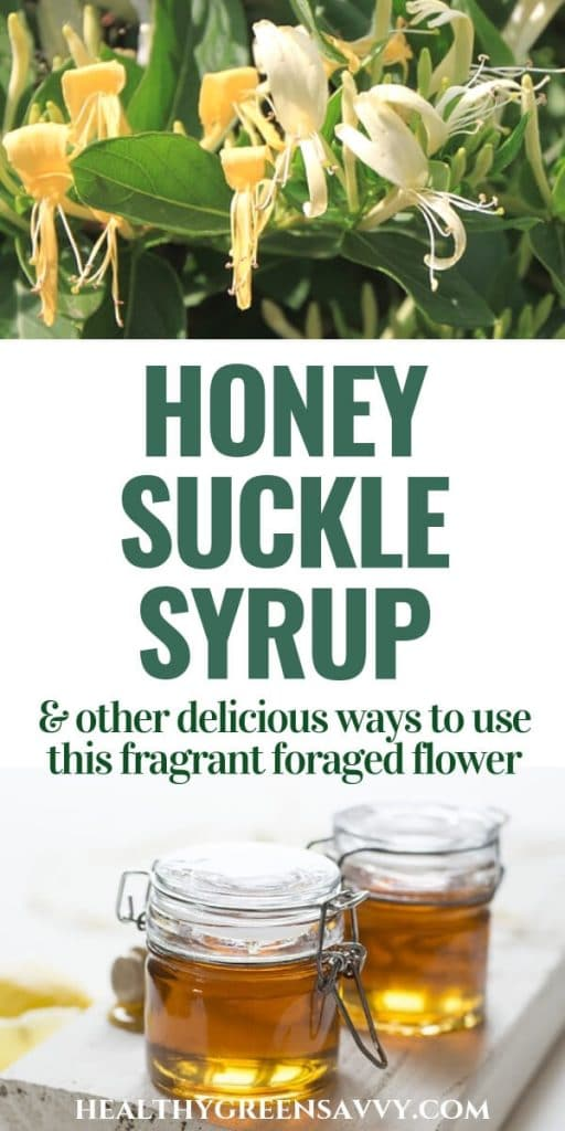 honeysuckle recipes -- pin with photos of honeysuckle flower and honeysuckle syrup