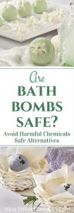 Do your bath bombs contain harmful chemicals? Find out how to make your bath less toxic with easy DIY fixes. | non toxic living | health tips | non toxic body products |