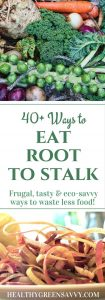 40+ root to stalk eating ideas so you can stretch that food budget even further and send less food to the landfill! So much of what we throw away is not only edible, but super-nutritious and tasty! Check out these surprising uses for peels, seeds, stems, and more! | frugal | waste less | eco-friendly kitchen |