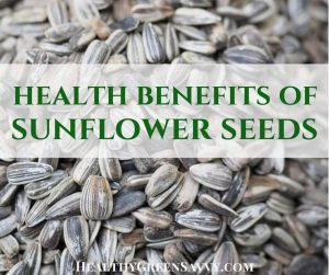 health benefits of sunflower seeds -- cover photo of sunflower seeds in shell with title text overlay