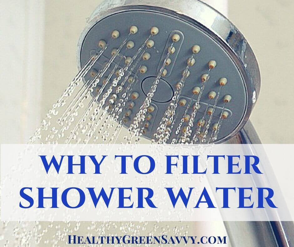 Shower Filters: Why to Filter Your Shower Water