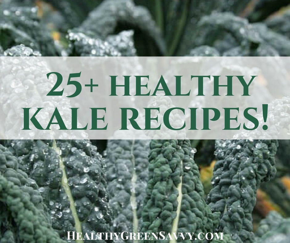 Healthy Kale Recipes ~ 25+ Ways to Enjoy this Super-Tasty Superfood!