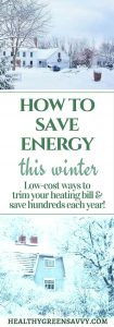 How to save energy on heating this winter! Some very simple low-cost strategies could save you hundreds off your heating bill each winter! No special skills required. #saveenergy #frugal #energyconservation