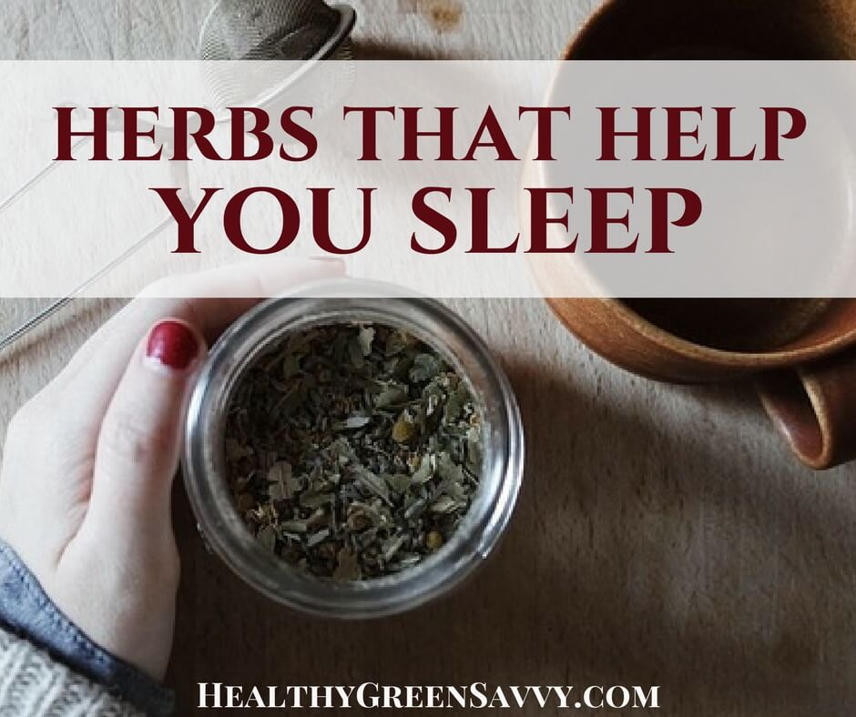 Herbs for Sleep ~ Sleep Better Tonight!