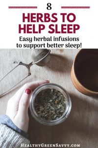 herbs for sleep -- pin with photo of jar of herbs, tea infuser and cup