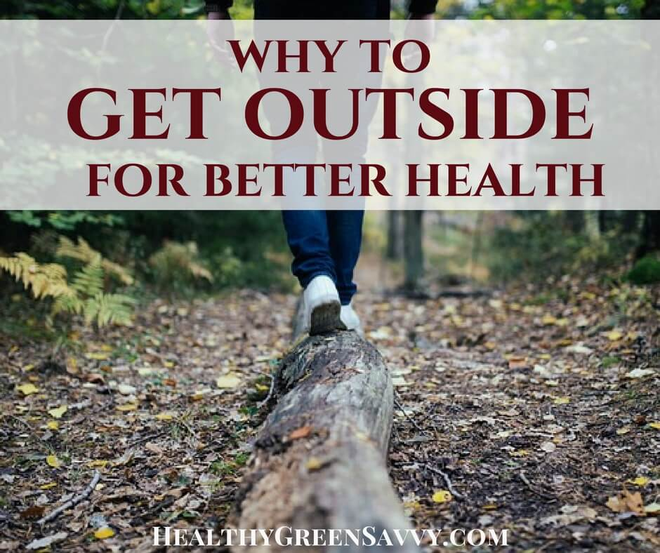 Get Outside ~ Easiest Health Hack Ever!