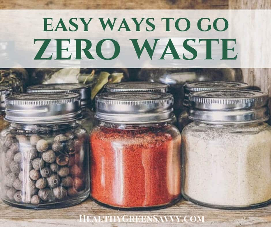 Zero Waste Living ~ Why & How to Start