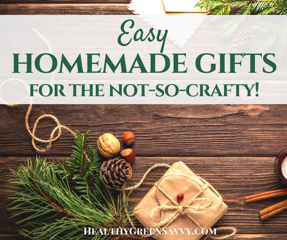 Easy Homemade Gifts for the Not-So-Crafty!