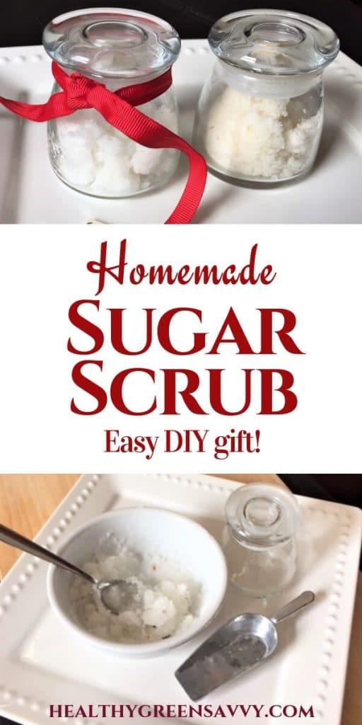 homemade sugar scrub -- pin with title tet and photos of sugar scrub