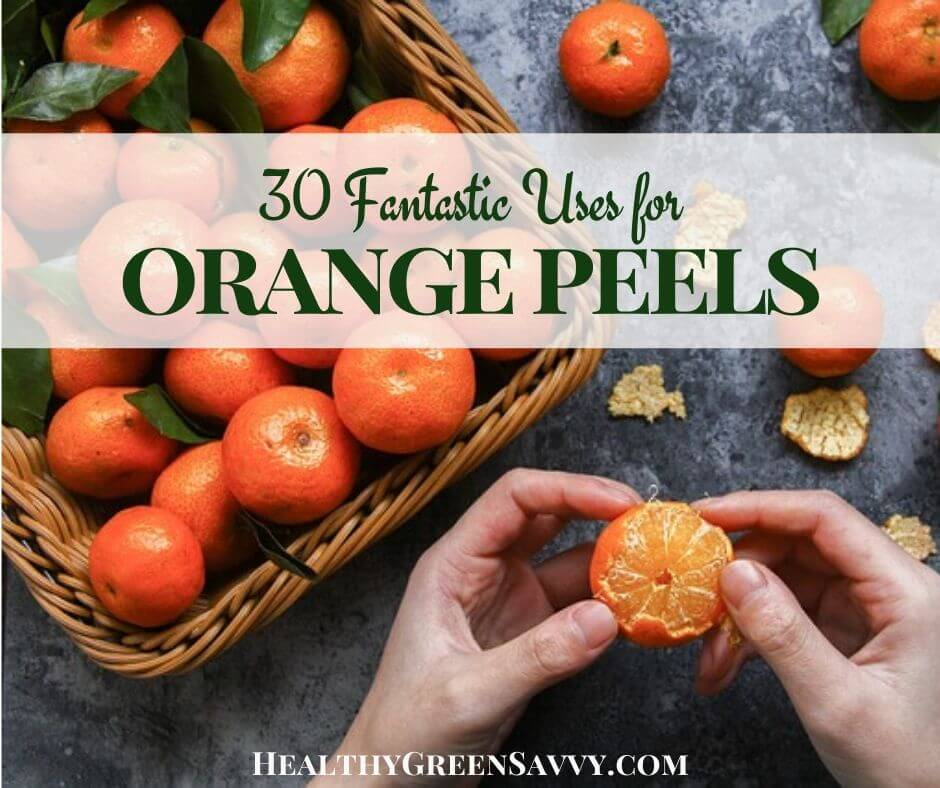 30+ Genius Ways to Use Orange Peels