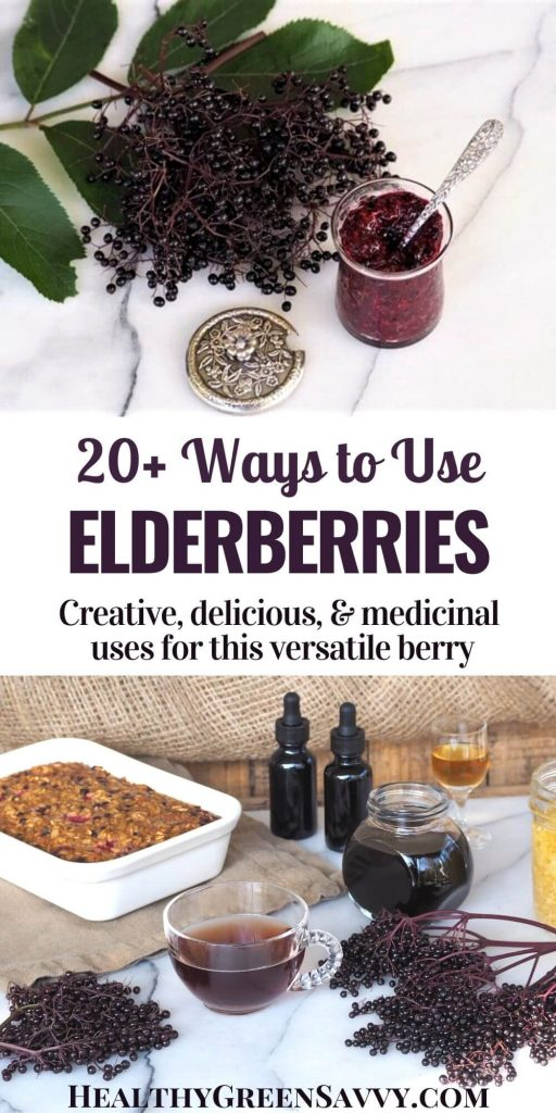 pin with photos of ways to use elderberry, including jam, syrup, tea, tincture, and baked oatmeal with title text overlay