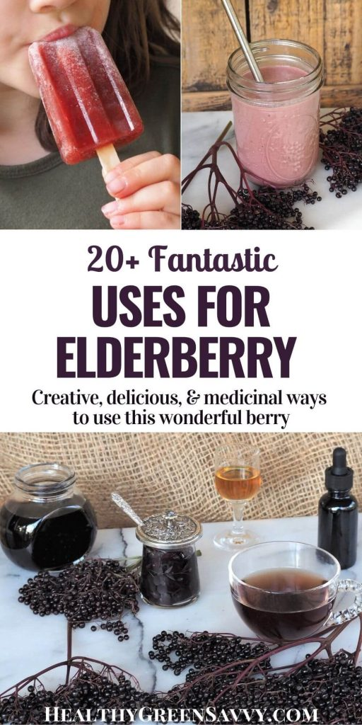 pin with title text and photos of elderberry uses, including popsicle, smoothie, tincture, syrup, jam, and tea