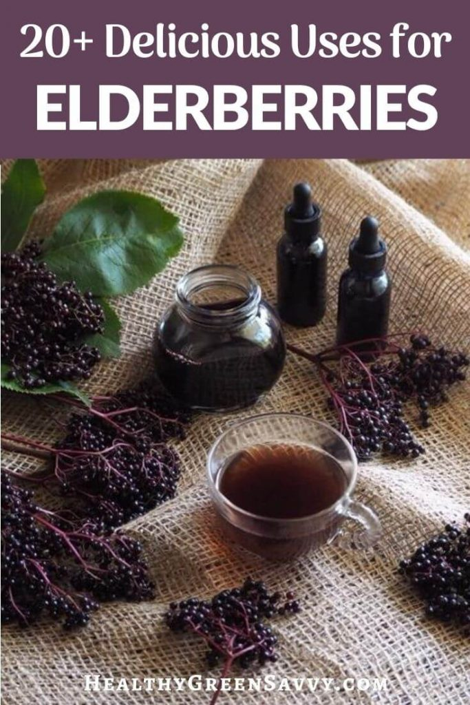 pin with photo of ways to use elderberry, including jam, syrup, tea, and tincture with title text overlay