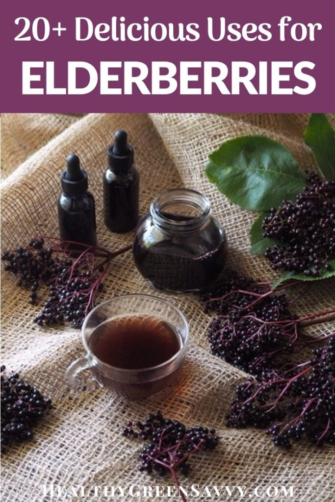 pin with photo of ways to use elderberry, including syrup, tea, and tincture with title text overlay