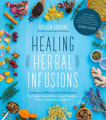 cover of Healing Herbal Infusions, an excellent herbalism book for the home library
