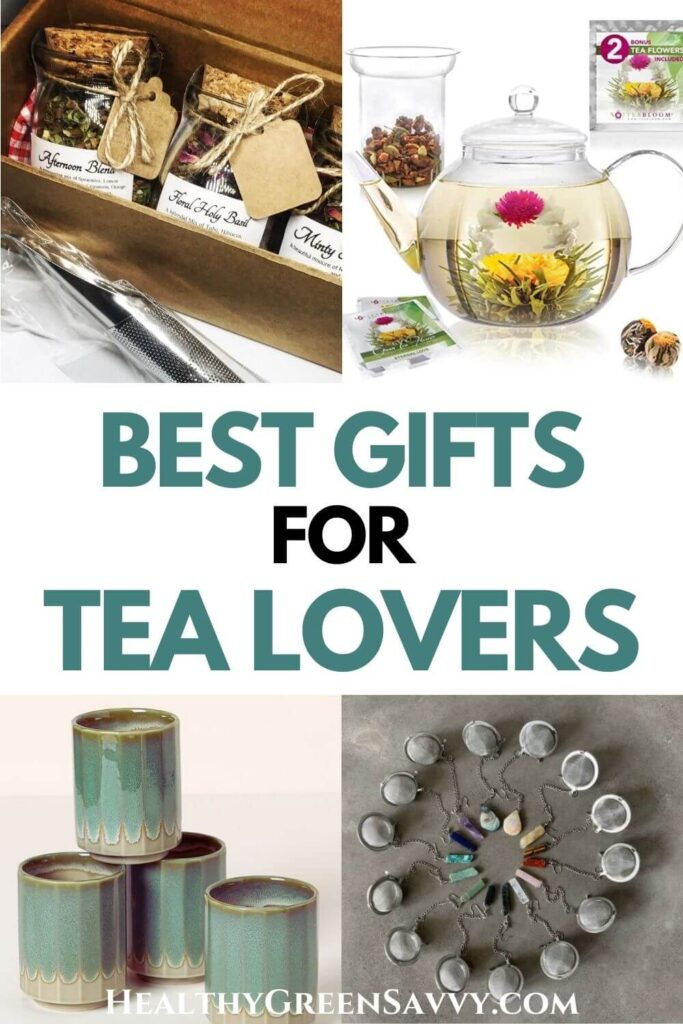 pin with photos of gifts for tea lovers: loose tea set, glass teapot with flowering tea, handmade tea cups, and tea strainers